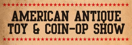 American Antique Toy and Coin-Op Show